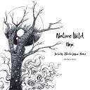 Nopi UA Alberto Jossue - Nature Wild Alberto Jossue Remix