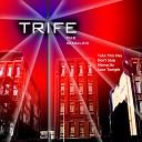 Trife - Love Tonight