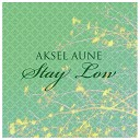 Aksel Aune - Stay Low