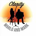 Marlo and Mark - Clarity