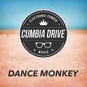 Cumbia Drive - Dance monkey