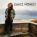 Oscar Nimoy - Dance Monkey