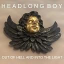 Headlong boy - Take Care Of Your Demons