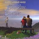 Albert Michael Ward - About Love Sometimes feat Gloria House