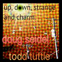 Doug Seidel Todd Tuttle Jessica Gabriel - Unplanned Moments