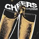 Alvin Dudley feat OG Stevo - Cheers feat OG Stevo