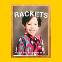 RACKETS - Lovefool
