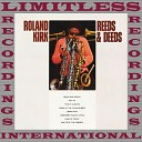Roland Kirk - Lonesome August Child