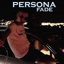 Fade - Persona