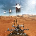 Alien Artifact - Question of Life