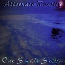 Alternate Reality - One Small Step