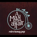 A Mad Affair - I Got a Girl