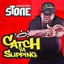 Stone - Catch Ya Slipping Instrumental