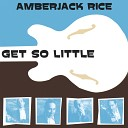 Amberjack Rice - I Want To Go Home With You