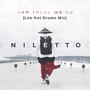 NILETTO - And There We Go Leo Kot Drums Mix