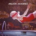A Million Machines - Ceremony
