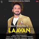 Bally Dhaliwal - Laavan