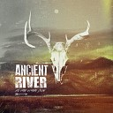 Ancient River - Always Running to You