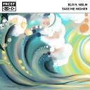 BLR feat NBLM - Take Me Higher Original Mix