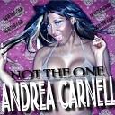 Andrea Carnell - Not The One nick Terranova Radio Edit