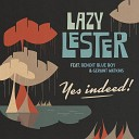 Lazy Lester feat Benoit Blue Boy Geraint Watkins Stan Noubard Pacha - What You Want Me to Do