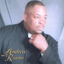 Andrew Reams - What You Want Me to Do