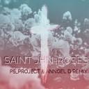 SAINt JHN - Roses PS PROJECT Anngel D Remix