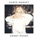 Denny Roger - Dance Monkey