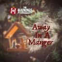 The Hainings - Away in a Manger