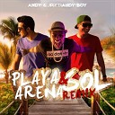 Andy Jp feat Andy Boy - Playa Arena y Sol Remix feat Andy Boy