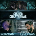Adamyan Arsen Levonyan - Gisher Chartnanas