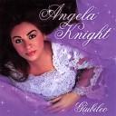 Angela Knight - I Feel Love