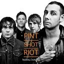 Pint Shot Riot - Nothing From You Redanka Remix