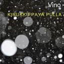 Vino - Kirukku Paya Pulla