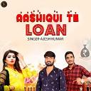 Ajesh Kumar - Aashiqui Te Loan