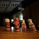 Arcane - You Think You ve Got It Bad