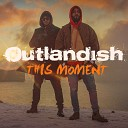 Outlandish - This Moment