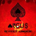 Argus - 6 Feet Under