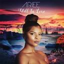 Ariee - Still in Love