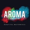 Aroma Worship - Let There Be Light Live