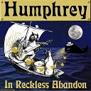 Humphrey - In Reckless Abandon