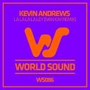 Kevin Andrews - La La La La Ley Ivan Kay Remix