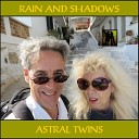 Astral Twins - Rain on Me