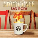 Atomic Cafe - Nobody Rides for Free