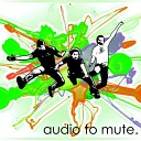 Audio to Mute - Somebody