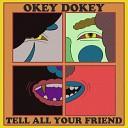 Okey Dokey - Tell All Your Friend