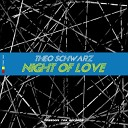 Theo Schwarz - Night Of Love Original Swing Mix