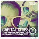 Capital Cities - Safe Sound DJ Favorite DJ Kharitonov Remix
