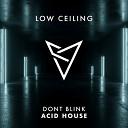 DONT BLINK - ACID HOUSE Original Mix