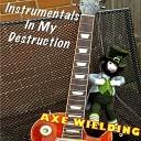 Axe Wielding - I Feel Love
